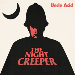 UncleAcid-NightCreeper