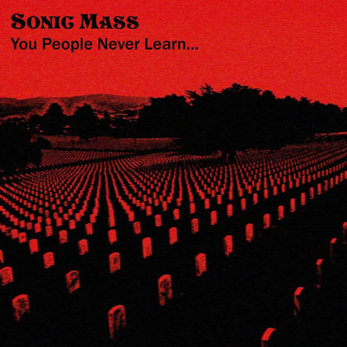 Sonic Mass - You People Never Learn