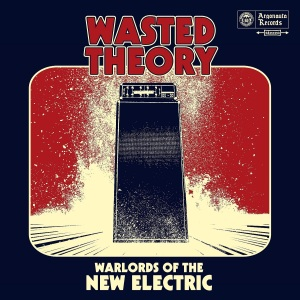 WastedTheory_WarlordsOfTheNewElectric_coverart1200px